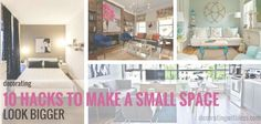 10 Hacks to Make a Small Space Look Bigger - There are simple ways you can make any room in your home appear bigger...    ...the way you decorate your home or apartment does have a dramatic effect on how your space makes you feel.