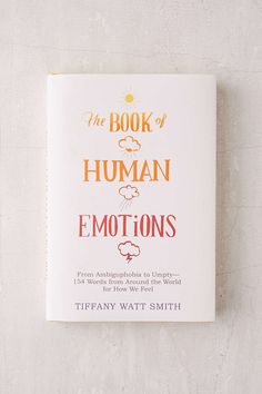 The Book Of Human Emotions By Tiffany Watt Smith - - Books - Livros Book Club Books, Book Lists, Good Books, My Books, Book Suggestions, Book Recommendations, Books To Buy, Books To Read, Book Aesthetic