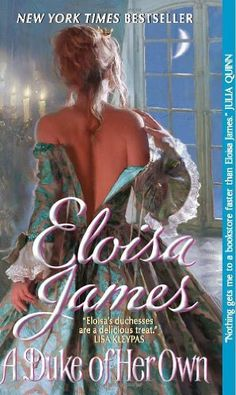 A Duke of Her Own (Avon Historical Romance) by Eloisa James, http://www.amazon.com/dp/006162683X/ref=cm_sw_r_pi_dp_-kukqb0DGXDHY