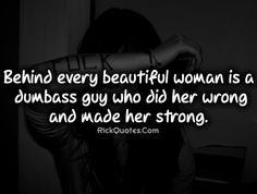Beautiful Woman Quotes | Girl Quotes | Behind Every Beautiful Woman ~ Rick Quotes | Love Quotes ...