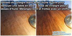Utilisez du vinaigre blanc & de l'huile d'olive pour nettoyer une table en bois