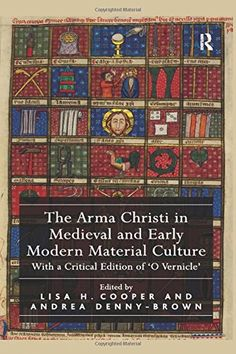 Recopilación de estudios dedicados a la representación iconográfica del Arma Christi en la época medieval