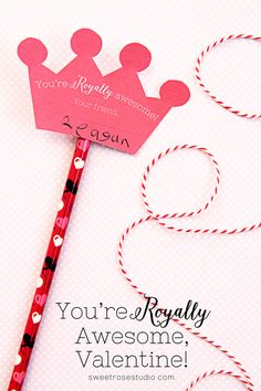 You're Royally Awesome! Valentines including *FREE* printables!