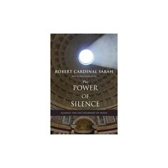 Power of Silence : Against the Dictatorship of Noise (Paperback) (Robert Sarah)