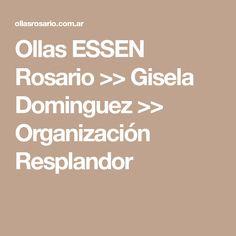 Ollas ESSEN Rosario >> Gisela Dominguez >> Organización Resplandor