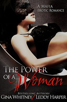The Power of a Woman: A Mafia Erotic Romance by Gina Whitney http://www.amazon.com/dp/B0190KLEQ4/ref=cm_sw_r_pi_dp_GXyzwb0DMPH5B