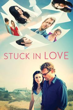 Stuck in Love (2012) - Watch Movies Free Online - Watch Stuck in Love Free Online #StuckInLove - http://mwfo.pro/10223938