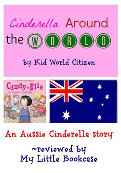 Cinderella around the world: Cindy-Ella: An Aussie Cinderella Reviewed by My Little Bookcase