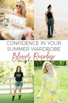 Are you looking for ways to have more confidence in your summer wardrobe?  These bloggers will tell you how they do it!