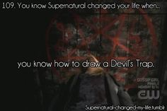 109. You know Supernatural changed your life when... | Submitted by:heysammy