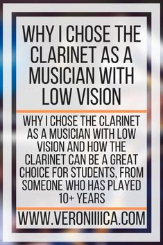 Why I Chose The Clarinet As A Musician With Low Vision. Why I chose the clarinet as a musician with low vision and how the clarinet can be a great choice for students, from someone who has played 10  years Best Friends Play, Most Played, Microsoft Publisher, My College, Getting Bored, Choose Me, My Music, Middle School