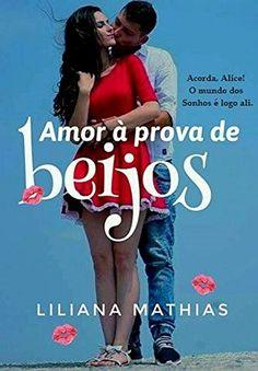 Amor à Prova de Beijos - eBooks na Amazon.com.br