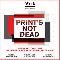 Los Angeles, CA Work magazine presents Print's Not Dead, a marketplace / gallery full of printed art under $40.   Artists include Ashkahn Shahparnia, Michael Coleman, Collage Art by Mary Herrera, Sarah Faith, Suj… Click flyer for more >>