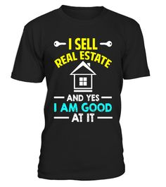 """# Funny I Sell Real Estate Good At It T-shirt Agent Sales Job .  Special Offer, not available in shops      Comes in a variety of styles and colours      Buy yours now before it is too late!      Secured payment via Visa / Mastercard / Amex / PayPal      How to place an order            Choose the model from the drop-down menu      Click on """"Buy it now""""      Choose the size and the quantity      Add your delivery address and bank details      And that's it!      Tags: Perfect for Birthdays…"""