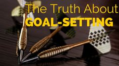 The Truth About Goal-Setting | Healthy mind. Better life.