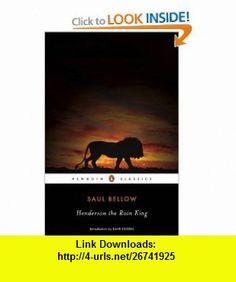 Henderson the Rain King (9780143105480) Saul Bellow, Dave Eggers , ISBN-10: 0143105485  , ISBN-13: 978-0143105480 ,  , tutorials , pdf , ebook , torrent , downloads , rapidshare , filesonic , hotfile , megaupload , fileserve