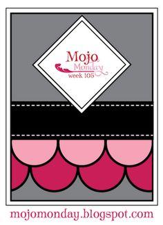 Mojo Monday - The Blog: Mojo Monday Week 105
