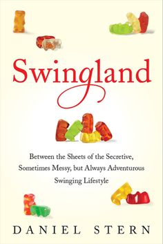 Daniel Stern shares his own personal experiences as well as those of others in the swinger community in Swingland: Between the Sheets of the Secretive, Sometimes Messy, but Always Adventurous Swinging Lifestyle.