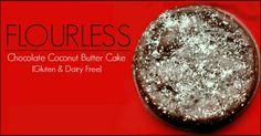 Flourless Chocolate Coconut Butter Cake