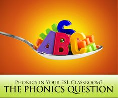 Phonics in the ESL Classroom - Is It Right for You?