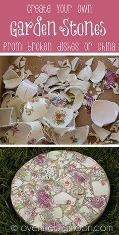 Make beautiful garden stepping stones from broken pieces of china- china bits embedded in walkways at the historic HT house in Hacienda Heights CA, had me collecting china for years... still love the idea and will use it someday!!