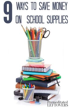 9 Ways to Save Money on Back To School Supplies - Tips and strategies to help you save money on school supplies when doing your Back to School shopping.
