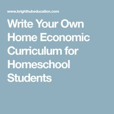 Write Your Own Home Economic Curriculum for Homeschool Students