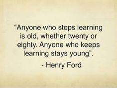Image result for quotes about learning Spoken Word Poetry, Learning Quotes, Life Philosophy, Henry Ford, Stay Young, Sign Quotes, Tattoo Quotes, Poems, Sayings