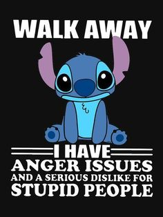 Wallpaper Iphone Funny - Walk Away I Have Anger Issues And A Serious Dislike For Stupid People Stitch T-s. Cartoon Wallpaper Iphone, Disney Phone Wallpaper, Cute Cartoon Wallpapers, Cute Wallpaper Backgrounds, Trendy Wallpaper, Wallpaper Quotes, Black Wallpaper Iphone Dark, Jimin Wallpaper, Naruto Wallpaper