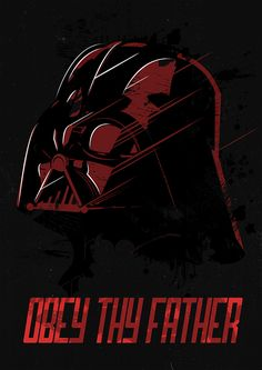 Darth Vader: Obey Thy Father Created by Atish Ray