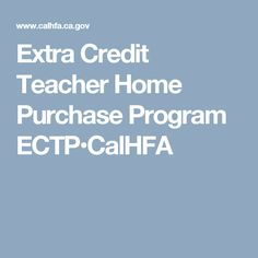 ECTP provides a deferred-payment junior loan for eligible teachers, administrators, classified employees and staff working in county/continuation or priority schools. Closing Costs, Down Payment, Extra Credit, School Teacher, Home Buying, Programming, Schools, Finance, Real Estate