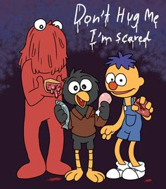 Don't hug me I'm scared by Coffgirl on DeviantArt Dont Hug Me, Need A Hug, Robin, Dhmis, Fandoms, Im Scared, Creative Colour, Scary Stories, Gods Not Dead