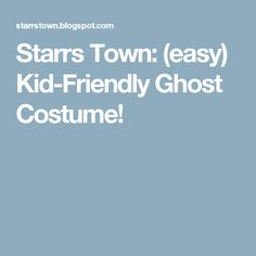 """I say """"kid- friendly"""" because I really don't want my son running around with a sheet over his head or . Ghost Costumes, Halloween Costumes, Easy, Kids, Young Children, Boys, Halloween Costumes Uk, Children, Boy Babies"""