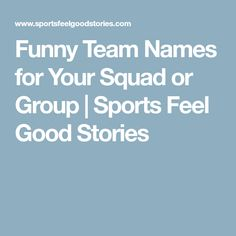 Funny Team Names for Your Squad or Group | Sports Feel Good Stories