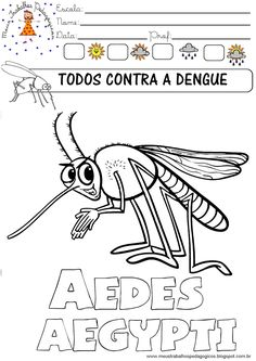 Meus Trabalhos Pedagógicos ®  Atividades Dengue – PampeKids.net Mosquitos Da Dengue, Screen Printing, Education, Emei, Funny, Romances, Class Activities, Literacy Activities, Math Games