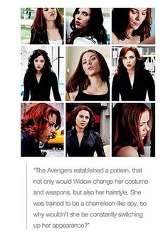 """The Avengers established a pattern, that not only would Widow change her costume and weapons, but also her hairstyle. She was trained to be a chameleon-like spy, so why wouldn't she be constantly switching up her appearance?"""