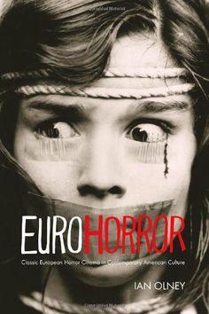 Euro Horror: Classic European Horror Cinema in Contemporary American Culture (New Directions in National Cinemas) by Ian Olney,http://www.amazon.com/dp/0253006481/ref=cm_sw_r_pi_dp_D6Fbtb05Z1AWV3VJ
