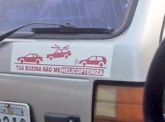 Este adesivo que criou um novo verbo. | 16 adesivos de carro que dizem muito sobre a alma do brasileiro