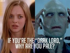 LOL the best mean girls/harry potter memes Mean Girls Meme, Mean Girls Day, Mean Girl Quotes, Funny Quotes, Funny Memes, It's Funny, Movie Quotes, That's Hilarious, Movie Memes