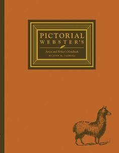 Pictorial Webster's Artists and Writers Notebook by John M. Carrera http://www.amazon.com/dp/1452106525/ref=cm_sw_r_pi_dp_Bzuqwb05YCDPE