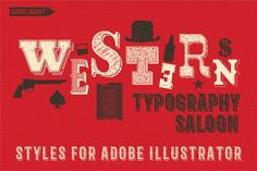 Western Typography Saloon - Layer Styles Spending many hours watching western movies, looking for 19th century Wild West memorabilia and making really straight history research of that era