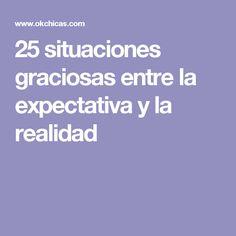 25 situaciones graciosas entre la expectativa y la realidad