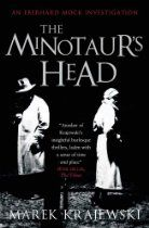 The Minotaur's Head: An Eberhard Mock Investigation By Marek Krajewski - When Abwehr Captain Eberhard Mock is called from his New Year's Eve revelries to attend a particularly grisly crime scene, even his notoriously robust stomach is turned. A young girl - and suspected spy - who arrived by train from France just days before, has been found dead in her hotel room, the flesh torn from her cheek by her assailant's teeth.