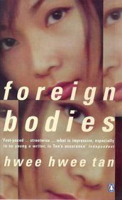 """Foreign Bodies"" by Hwee Hwee Tan"