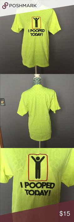 I Pooped Today T-Shirt It's in excellent condition!! What can I say... This is a great gag gift!! Tops Tees - Short Sleeve