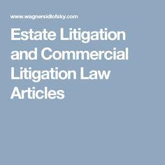 Estate Litigation and Commercial Litigation Law Articles Canadian Law, Commercial, Articles