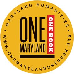 One Maryland One Book is a program of Maryland Humanities