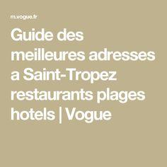Guide des meilleures adresses a Saint-Tropez restaurants plages hotels | Vogue