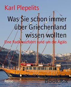 """Ein Muss für jeden Griechenland-Reisenden!"" Sailing Ships, Boat, Great Books, Greece, Knowledge, Entertaining, Pictures, Dinghy, Boats"