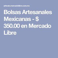 Bolsas Artesanales Mexicanas - $ 350.00 en Mercado Libre